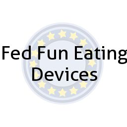 Fed Fun Eating Devices